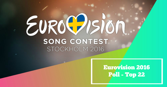eurovision 2016 : Poll - Top 22
